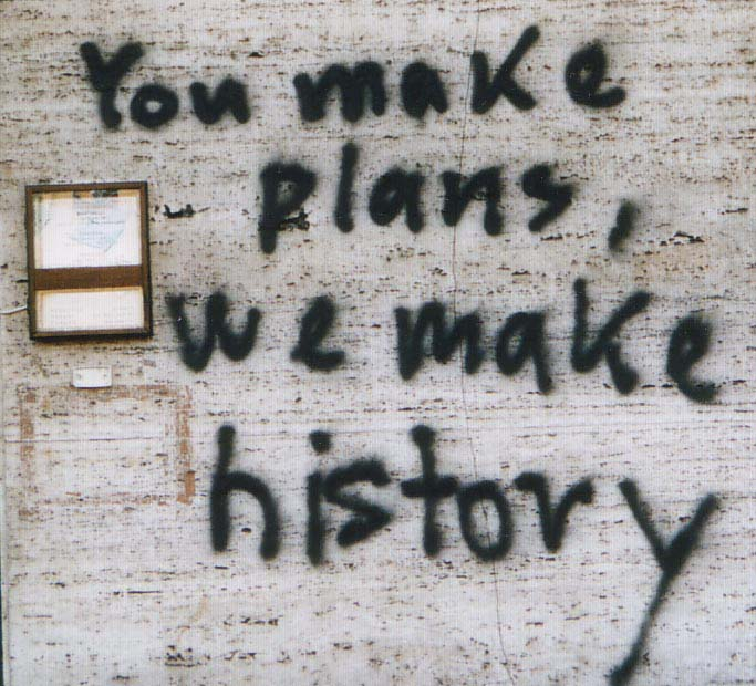you make plans we make history